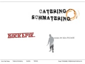 Catering Schmatering. Sökandet slutar här.